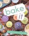 Bake it : 150 favorite recipes from best-loved DK cookbooks.