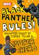 Marvel Black Panther rules! : discover what it takes to be a super hero.