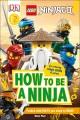 LEGO Ninjago. How to be a ninja