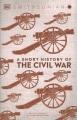 A short history of The Civil War.