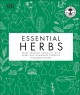 Essential herbs : treat yourself naturally with herbs and homemade remedies