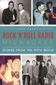 Rock 'n' roll radio Milwaukee : stories from the fifth Beatle
