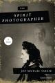 The spirit photographer : a novel