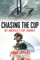 Chasing the cup : my America's Cup journey