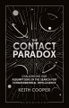 The contact paradox : challenging our assumptions in the search for extraterrestrial intelligence