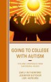 Going to college with autism : tips and strategies from successful voices