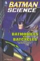 Batmobiles and Batcycles : the engineering behind Batman's vehicles