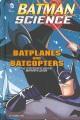 Batplanes and Batcopters : the engineering behind Batman's wings