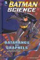 Batarangs and grapnels : the science behind Batman's utility belt