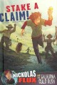Stake a claim! : Nickolas Flux and the California Gold Rush