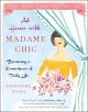 At home with Madame Chic : becoming a connoisseur of daily life