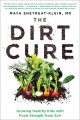 The dirt cure : growing healthy kids with food straight from soil