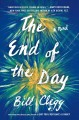 The end of the day : a novel