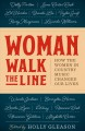 Woman walk the line : how the women in country music changed our lives