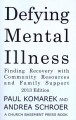 Defying mental illness : finding recovery with community resources and family support
