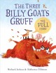 The three billy goats Gruff : the full story