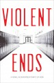 Violent ends : a novel in seventeen points of view