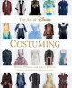 The art of Disney costuming : heroes, villains, and spaces between