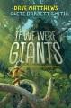 If we were giants : a novel