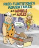 Fred Flintstone's adventures with wheels and axles : Bedrock and roll!