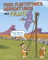 Fred Flintstone's adventures with pulleys : work smarter, not harder