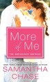More of me Montgomery brothers series, book 4.