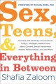 Sex, teens, & everything in between : the new and necessary conversations today's teenagers need to have about consent, sexual harassment, healthy relationships, love, and more