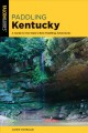Paddling Kentucky : a guide to the state's best paddling adventures