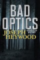 Bad optics : a Woods cop mystery