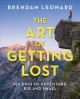 The art of getting lost : 365 days of adventure, big and small