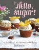 Hello, sugar! : classic Southern sweets