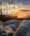 Backpacker hidden gems : 100 greatest undiscovered hikes across America
