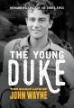 The young Duke : the early life of John Wayne