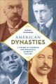 American dynasties : a history of founding and inf...