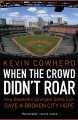 When the crowd didn't roar : how baseball's strangest game ever gave a broken city hope