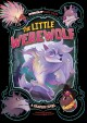 The little werewolf : a graphic novel