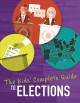 The kids' complete guide to elections