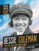 Bessie Coleman : bold pilot who gave women wings