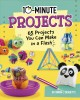 10-minute projects : 65 projects you can make in a flash