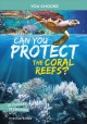 Can you protect the coral reefs? : an interactive eco adventure