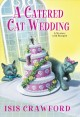 A catered cat wedding : a mystery with recipes
