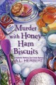 MURDER WITH HONEY HAM BISCUITS
