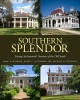 Southern splendor : saving architectural treasures of the Old South