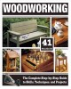 Woodworking : 41 projects : the complete step-by-step guide to skills, techniques, and projects.