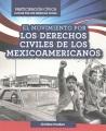 El movimiento por los derechos civiles de los mexicoamericanos