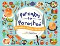 Pancakes to parathas : breakfast around the world