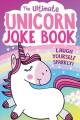 The ultimate unicorn joke book.