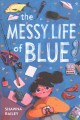 The messy life of Blue