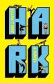 Hark : a novel