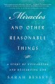 Miracles and other reasonable things : a story of unlearning and relearning God